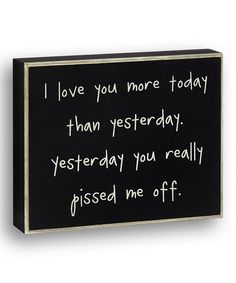 Loving this Black 'I Love You More' Box Sign on #zulily! #zulilyfinds