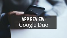 How #GoogleDuo measures up for #Videocalling... #app