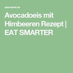 Avocadoeis mit Himbeeren Rezept | EAT SMARTER