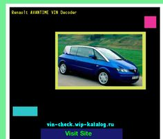Renault AVANTIME VIN Decoder - Lookup Renault AVANTIME VIN number. 185405 - Renault. Search Renault AVANTIME history, price and car loans.