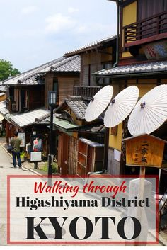 Walking through Higashiyama District, Kyoto