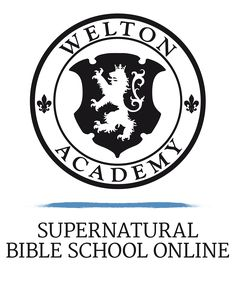 About the Supernatural Bible School – Welton Academy