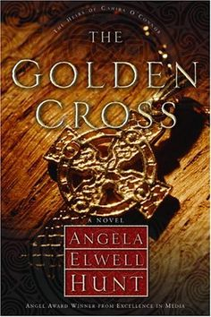 The Golden Cross by Angela Elwell Hunt (The Heirs of Cahira O'Connor, book 2) - Read 07/03/09. #ChristianFiction #Ireland #Historical