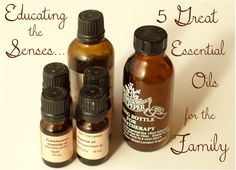 Educating the Senses... 5 Great Essential Oils for the Family