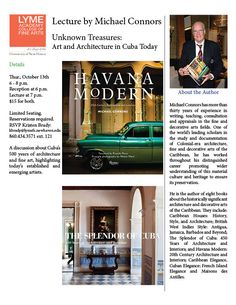 Unknown Treasures: Art and Architecture in Cuba Today. Lecture by Michael Connors at Lyme Academy College of Fine Arts on October 13, 2016.