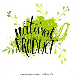 Natural product sticker - handwritten modern calligraphy on grunge green paint strokes. Eco friendly concept for stickers, banners, cards, advertisement. Vector ecology nature design.