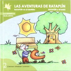 Rataplín va al dentista. Cuento de dientes para explicar a los niños cómo es la visita al dentista.