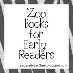 Zoo books for early readers and more book adventures!