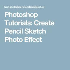 Photoshop Tutorials: Create Pencil Sketch Photo Effect