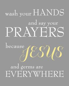 Wash your Hands and Say your Prayers Because Jesus and Germs are Everywhere -  Bathroom Rules - 8x10 Print