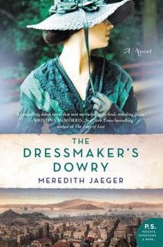 Descarregar o llegir en línia The Dressmaker's Dowry llibre gratuït PDF/ePub - Meredith Jaeger, For readers of Lucinda Riley, Sarah Jio, or Susan Meissner, this gripping historical debut novel tells the story of two. Used Books, Books To Read, My Books, Book Club Books, The Book, Love Is A Choice, J. R. R. Tolkien, Fiction And Nonfiction, Best Selling Books