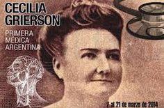 Cecilia Grierson (nacida en Buenos Aires, 22 de noviembre de 1859 - Buenos Aires, 10 de abril de 1934), fue la primera médica argentina. Recibió incontables galardones y homenajes para una vida plagada de resultados en favor de la educación y la medicina Argentina. Buenos Aires, Córdoba y Los Cocos le rinden homenaje imponiéndole su nombre a una de sus calles. Un retrato suyo se encuentra en el Salón Mujeres Argentinas de la Casa Rosada, junto a otras figuras femeninas de la historia…