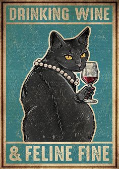 Crazy Cat Lady, Crazy Cats, I Love Cats, Cool Cats, Black Cat Art, Black Cats, Gatos Cats, Cat Posters, In Vino Veritas