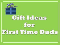 Gift Ideas for First Time Dads