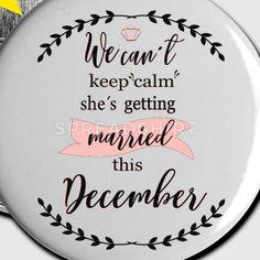 https://www.spreadshirt.de/we-cant-keep-calm-december+buttons+anstecker-A112932744#we can´t Keep calm she´s getting married this december#december wedding#bachelorette#bacelorettepart#jga#junggesellenabschied#Team bride#