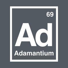 Awesome 'Adamantium+-+A+Marvel+Element' design on TeePublic!