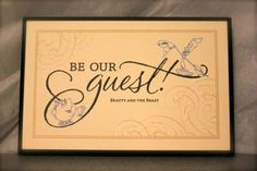 I love the wedding invite! It could even work with it just saying 'Be Our Guest!'