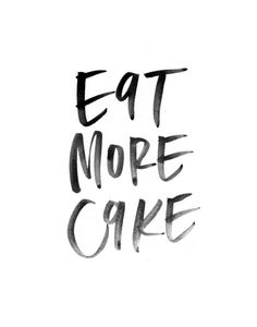 Eat More Cake - Black and White Watercolor  Art Print