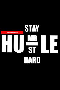 STAY HUMBLE HUSTLE HARD....star solace, motivation, inspiration, life, words, quotes