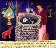 Retablos — On the All Saints' Eve I went for water and saw...