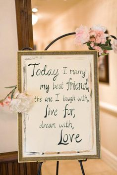 "I think I want signs like this with my favorite ""love"" quotes placed throughout the wedding venue. Just like Dan says, I love my quotes. :)"