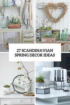 27 Peaceful Yet Lively Scandinavian Spring Décor Ideas
