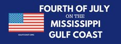 Looking for something to do for the 4th of July weekend? Here's what's happening on the Mississippi Gulf Coast!