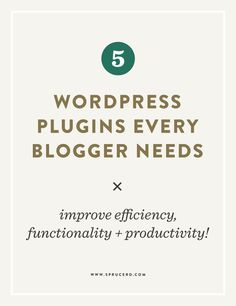5 Wordpress Plugins Every Blogger Needs | Spruce Rd.