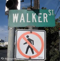 Do not walk on Walker Street. Ever.