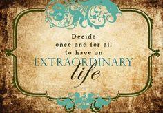 Extraordinary life...