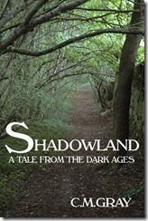 Shadowland by C.M. Gray embrace your love of King Arthur and tales from that time with this story.