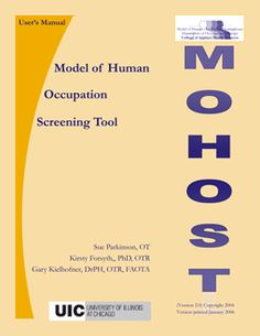 MOHOST: screening tool covering majority of MOHO concepts. Mixed data collection methods enables OT to build up occupational profile of client including strengths and limitations