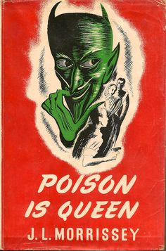 Poison Is Queen | J. L. MORRISSEY Rex Stout, Vintage Book Covers, Agatha Christie, Eye Candy, Joker, Queen, Books, Fictional Characters, Facebook