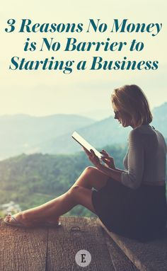 3 Reasons No Money Is No Barrier to Starting Your Business