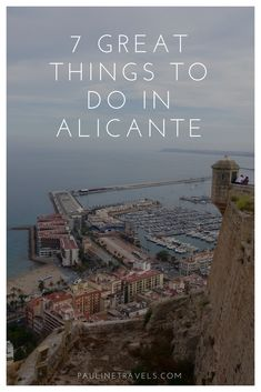 Why go to Alicante? If you need a small getaway with culture, tasty food and nifty beaches, Alicante is the place for you. It is not big or neither to small, it is perfect for a weekend and will give you enough time exploring some of the beauty Costa Blanca has to offer with 7 great things to do in Alicante.
