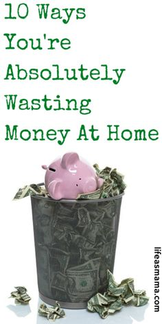 10 Ways You're Absolutely Wasting Money At Home
