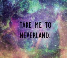 .Take me to Neverland. Sometimes I never want to grow up!!