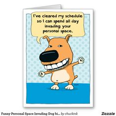 Funny Personal Space Invading Dog Birthday Card