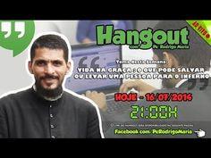Hangout com Padre Rodrigo - O que pode salvar ou condenar uma pessoa - YouTube