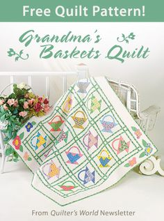 Grandma's Baskets Quilt Pattern Download from Quilter's World Newsletter. Sign up for this free newsletter here: www.anniesnewsletters.com.