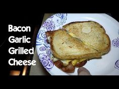 Bacon Garlic Grilled Cheese Sandwich