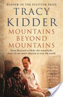 Mountains Beyond Mountains The story of Dr. Paul Farmer. Inspired me to get back to school to pursue my goal of working in public health.