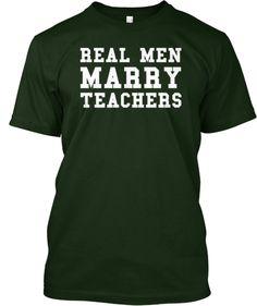 Men's REAL MEN MARRY TEACHERS T-shirt...haha..