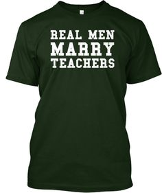 Men's REAL MEN MARRY TEACHERS T-shirt...haha.. I need to get this for my fiance!