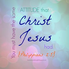Attitude like Christ Philippians 2:5