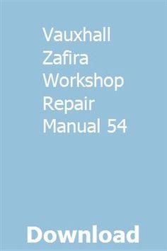 Vauxhall Zafira Workshop Repair Manual 54 Repair Manuals Vauxhall Repair