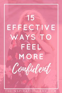 15 Effective Ways to Feel More Confident