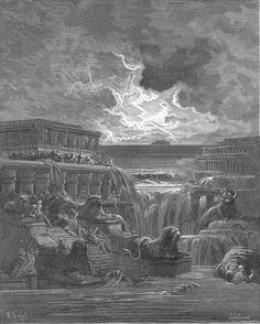 All dwellings else Flood overwhelmed, and them, with all their pomp Deep under water rolled - Gustave Dore