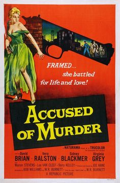 Accused of Murder is a 1956 American Trucolor film noir crime film directed by Joseph Kane Old Movie Posters, Cinema Posters, Movie Poster Art, Vintage Posters, Film Posters, Novel Movies, Old Movies, Vintage Movies, Great Movies