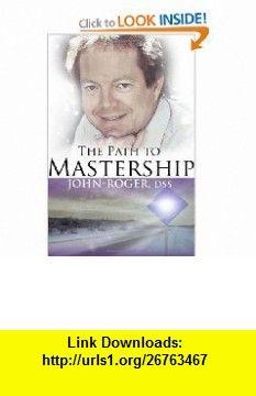 The Path to Mastership (9780914829164) John-Roger , ISBN-10: 0914829165  , ISBN-13: 978-0914829164 ,  , tutorials , pdf , ebook , torrent , downloads , rapidshare , filesonic , hotfile , megaupload , fileserve